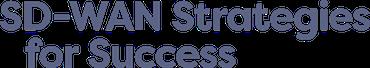 SD-WAN Strategies for Success