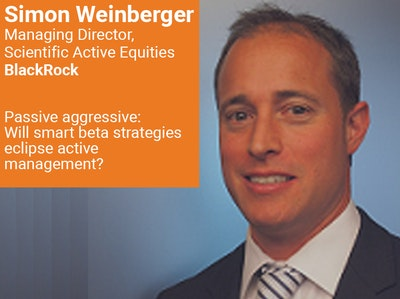 Simon Weinberger, Managing Director, Scientific Active Equities, BlackRock