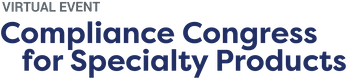 Compliance Congress for Specialty Products Virtual 2021