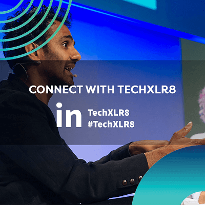 Connect With TechXLR8 On LinkedIn to discover the flagship event of London Tech Week