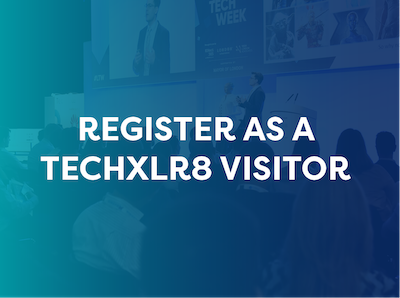 Register as a Techxlr8 visitor to be part of London Tech Week 2019