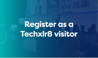 Register as a Techxlr8 visitor