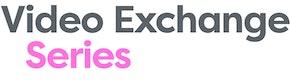 Video Exchange Series