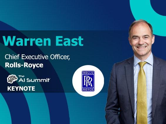 Warren East, CEO, Rolls-Royce is a keynote at The AI Summit
