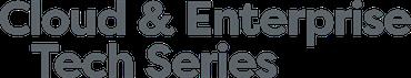 Cloud & Enterprise Tech Series