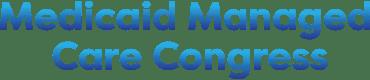 Medicaid Managed Care Congress