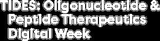 TIDES: Oligonucleotide and Peptide Therapeutics Digital Week