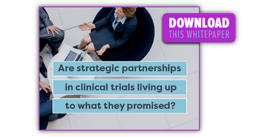 "Download: ""Are Strategic Partnerships in Clinical Trials Living up to What They Promised?"""