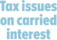 Tax Issues on Carried Interest